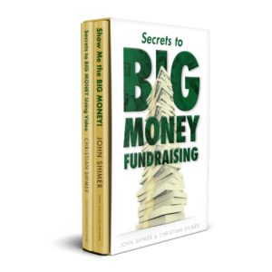 Secrets to Big Money Fundraising book by John Shimer.
