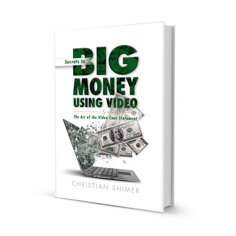 Secrets to raising money via video by Christian Shimer, author, producer