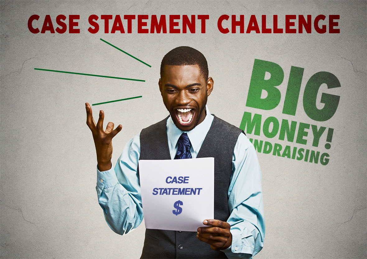 The nonprofit case statement challenge for Big Money donations