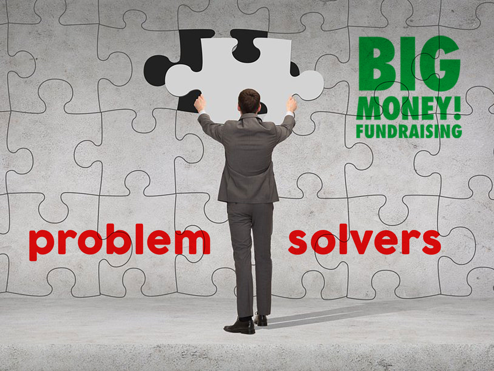 Big Money Fundraising big problem solvers