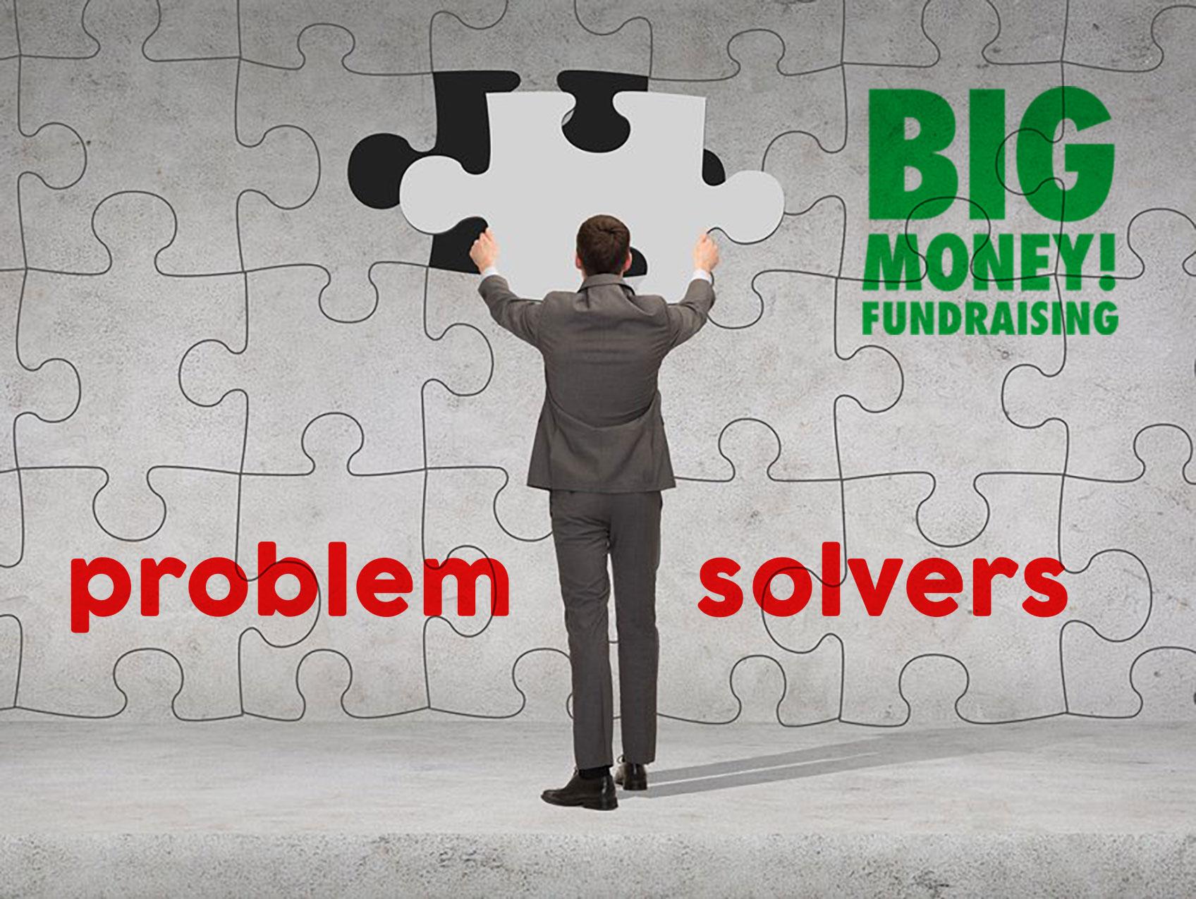 Big Money Fundraising big problem solvers